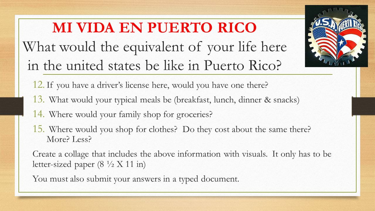 MI VIDA EN PUERTO RICO What would the equivalent of your life here in the united states be like in Puerto Rico.