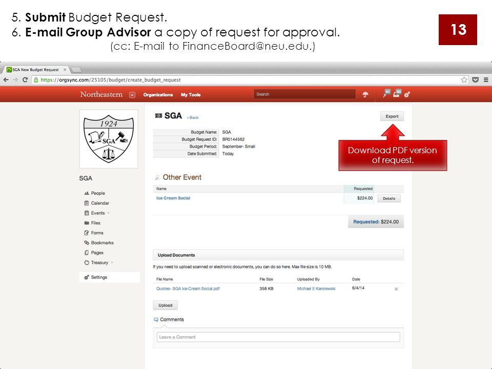 5.Submit Budget Request. 6. E-mail Group Advisor a copy of request for approval.