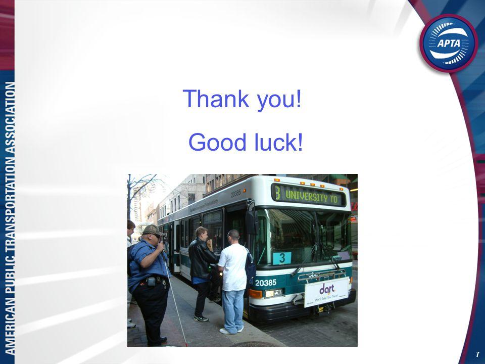 7 Thank you! Good luck!