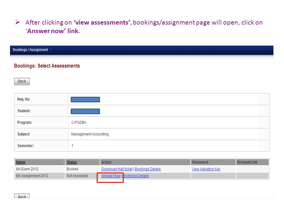  After clicking on 'view assessments', bookings/assignment page will open, click on 'Answer now' link.