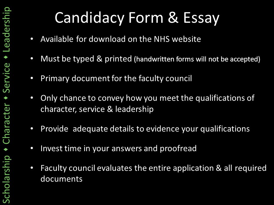 Scholarship  Character  Service  Leadership Candidacy Form & Essay Available for download on the NHS website Must be typed & printed (handwritten f
