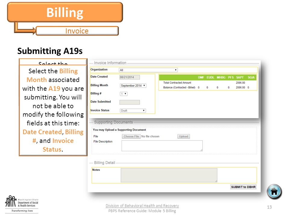 Billing Invoice Submitting A19s 13 Division of Behavioral Health and Recovery PBPS Reference Guide: Module 5 Billing Select the Organization you are s