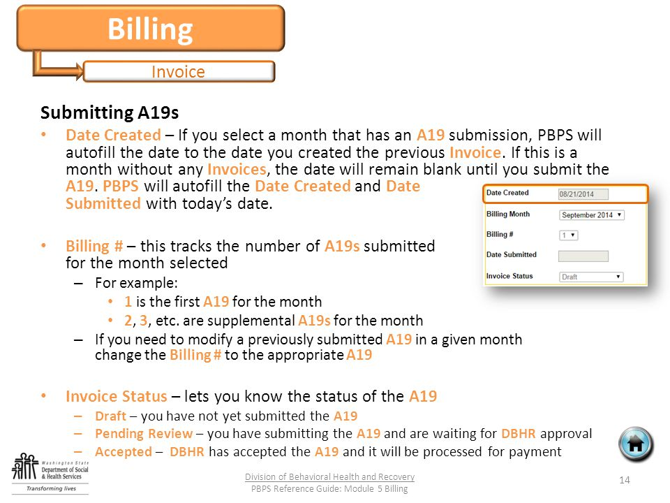 Billing Invoice Submitting A19s Date Created – If you select a month that has an A19 submission, PBPS will autofill the date to the date you created t