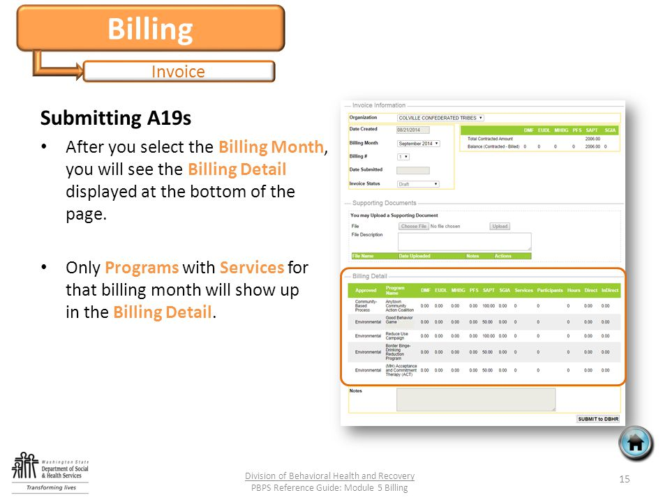 Billing Invoice Submitting A19s After you select the Billing Month, you will see the Billing Detail displayed at the bottom of the page. Only Programs