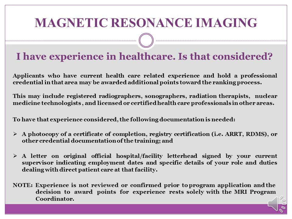 MAGNETIC RESONANCE IMAGING What do I submit as my application packet? Compile these materials for your envelope:  The completed MRI Application and s