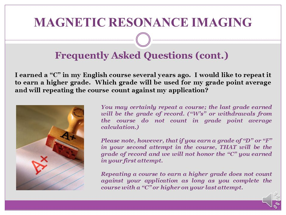 MAGNETIC RESONANCE IMAGING Frequently Asked Questions (cont.) Are there career advancement opportunities after completing the El Centro College Magnet