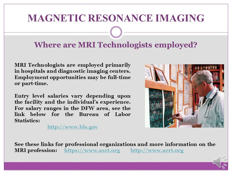 MAGNETIC RESONANCE IMAGING What will a sample class schedule look like.