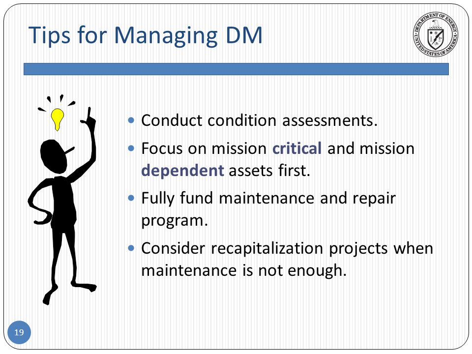 Tips for Managing DM 19 Conduct condition assessments.