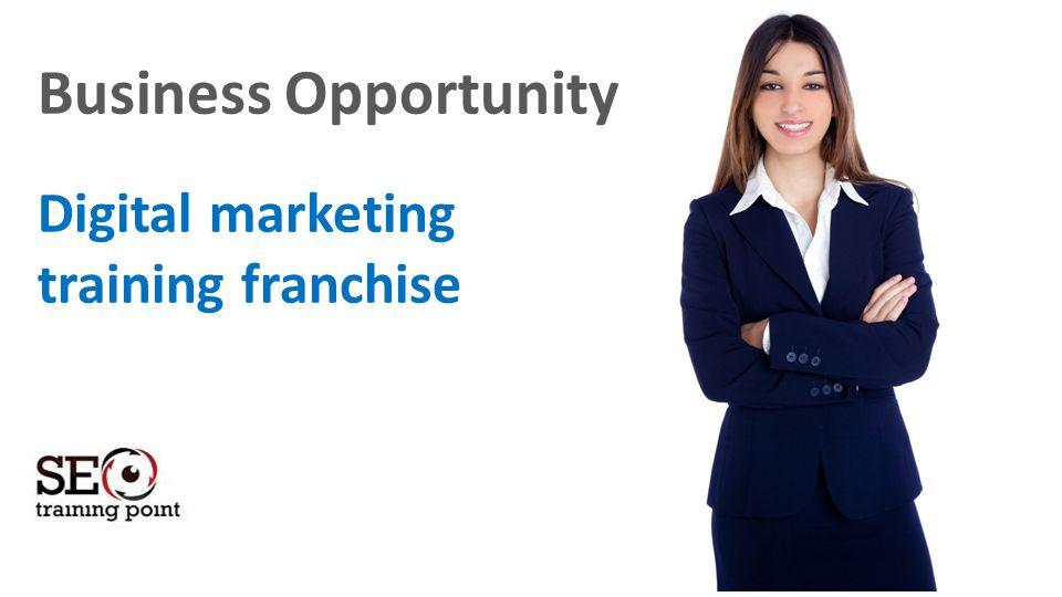 Business Opportunity Digital marketing training franchise