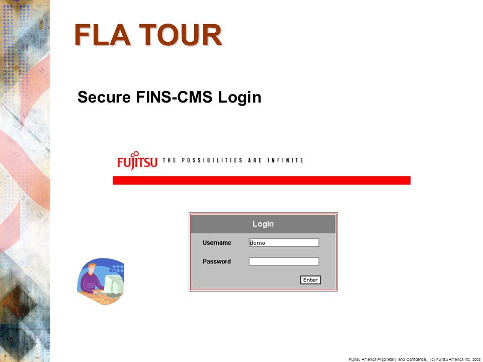 Fujitsu America Proprietary and Confidential, (c) Fujitsu America Inc. 2003 Secure FINS-CMS Login FLA TOUR