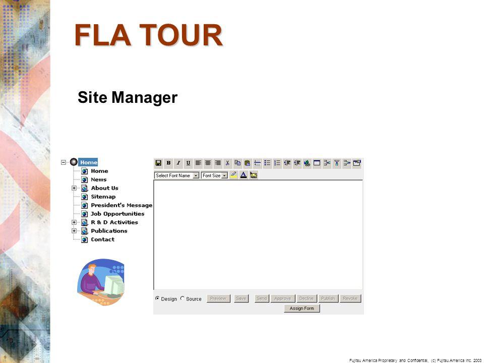 Fujitsu America Proprietary and Confidential, (c) Fujitsu America Inc. 2003 Site Manager FLA TOUR
