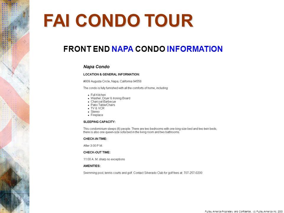 Fujitsu America Proprietary and Confidential, (c) Fujitsu America Inc. 2003 FRONT END NAPA CONDO INFORMATION FAI CONDO TOUR