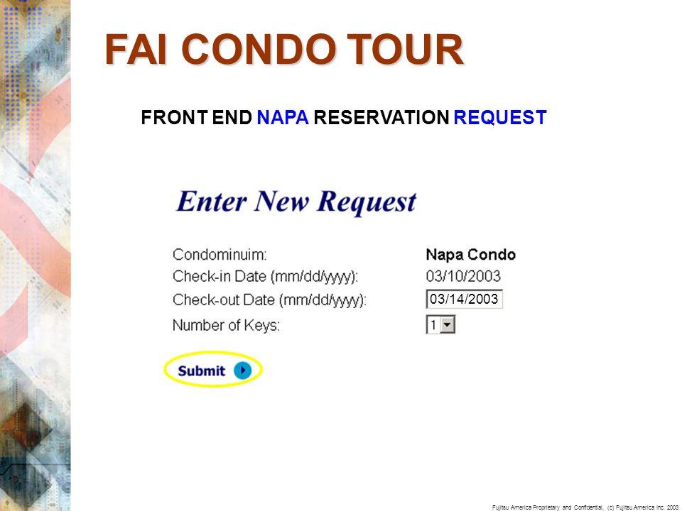 Fujitsu America Proprietary and Confidential, (c) Fujitsu America Inc. 2003 FRONT END NAPA RESERVATION REQUEST 03/14/2003 FAI CONDO TOUR
