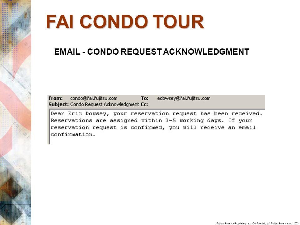 Fujitsu America Proprietary and Confidential, (c) Fujitsu America Inc. 2003 EMAIL - CONDO REQUEST ACKNOWLEDGMENT FAI CONDO TOUR