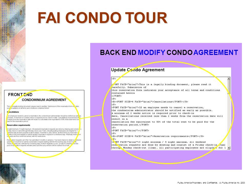 Fujitsu America Proprietary and Confidential, (c) Fujitsu America Inc. 2003 FRONT END BACK END MODIFY CONDO AGREEMENT FAI CONDO TOUR