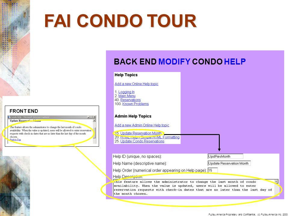Fujitsu America Proprietary and Confidential, (c) Fujitsu America Inc. 2003 BACK END MODIFY CONDO HELP FRONT END FAI CONDO TOUR