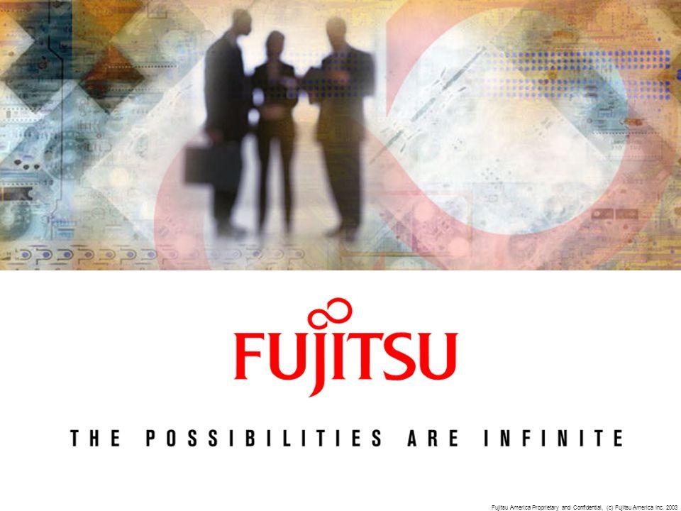 Fujitsu America Proprietary and Confidential, (c) Fujitsu America Inc. 2003