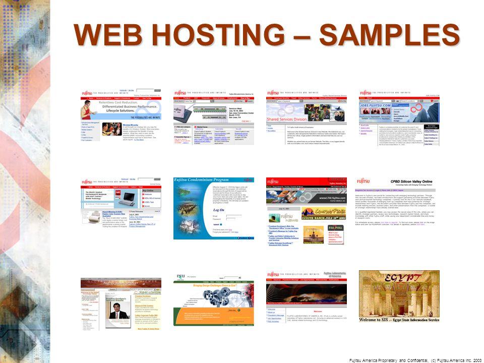 Fujitsu America Proprietary and Confidential, (c) Fujitsu America Inc. 2003 WEB HOSTING – SAMPLES