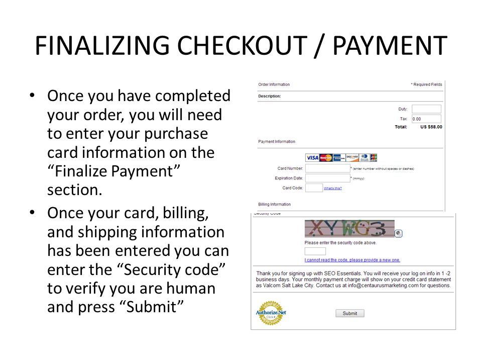 """FINALIZING CHECKOUT / PAYMENT Once you have completed your order, you will need to enter your purchase card information on the """"Finalize Payment"""" sect"""
