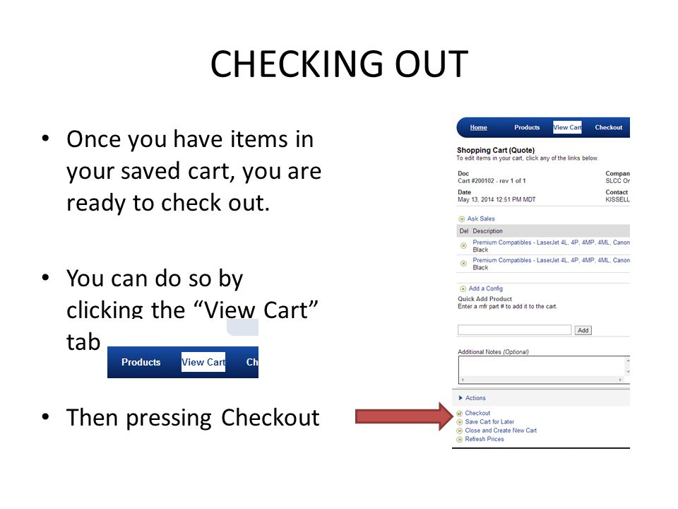 """CHECKING OUT Once you have items in your saved cart, you are ready to check out. You can do so by clicking the """"View Cart"""" tab Then pressing Checkout"""