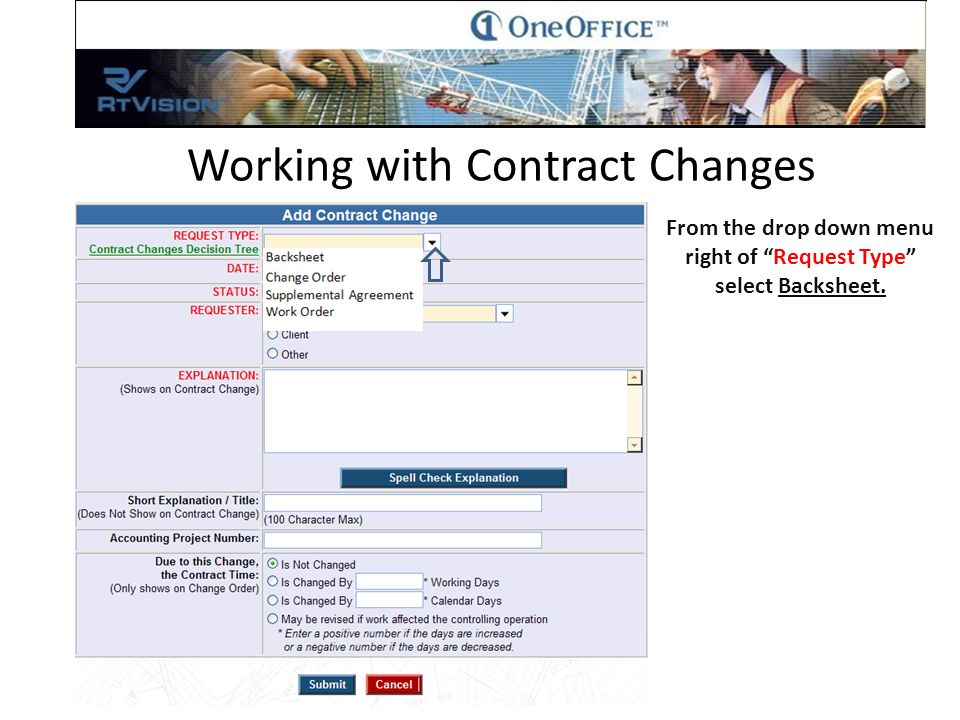 From the drop down menu right of Request Type select Backsheet. Working with Contract Changes