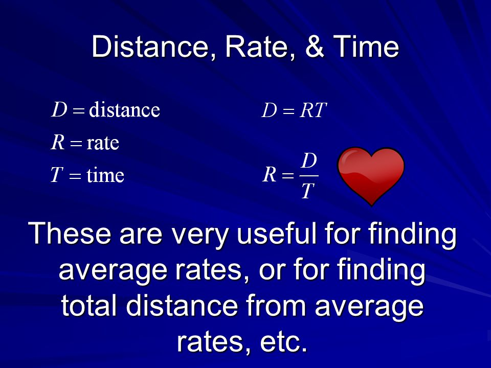 Distance, Rate, and Time D R T