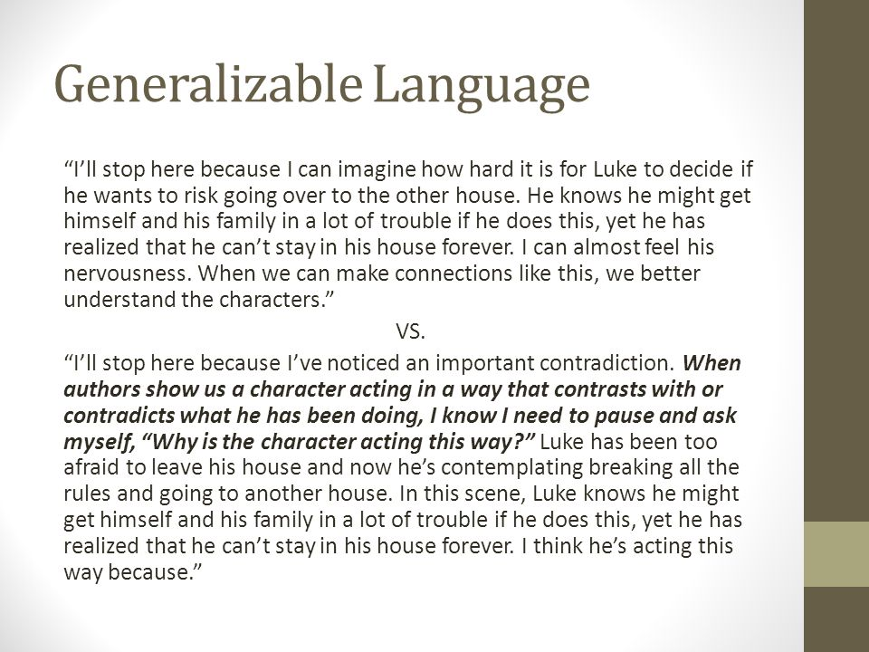 "Generalizable Language ""I'll stop here because I can imagine how hard it is for Luke to decide if he wants to risk going over to the other house. He k"