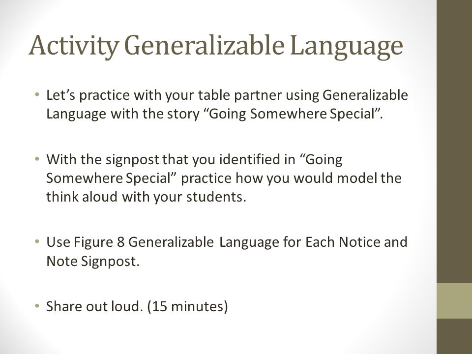 "Activity Generalizable Language Let's practice with your table partner using Generalizable Language with the story ""Going Somewhere Special"". With the"