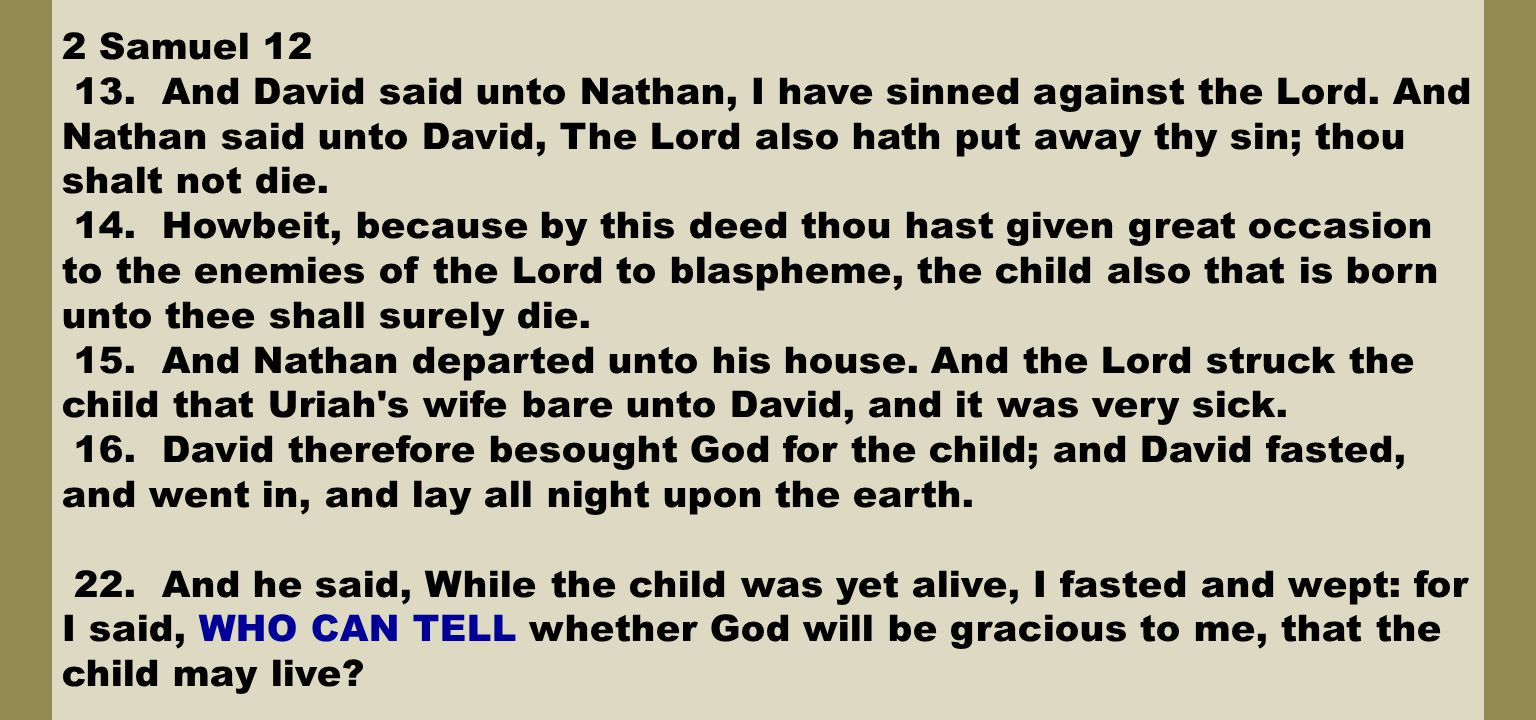 2 Samuel 12 13. And David said unto Nathan, I have sinned against the Lord.