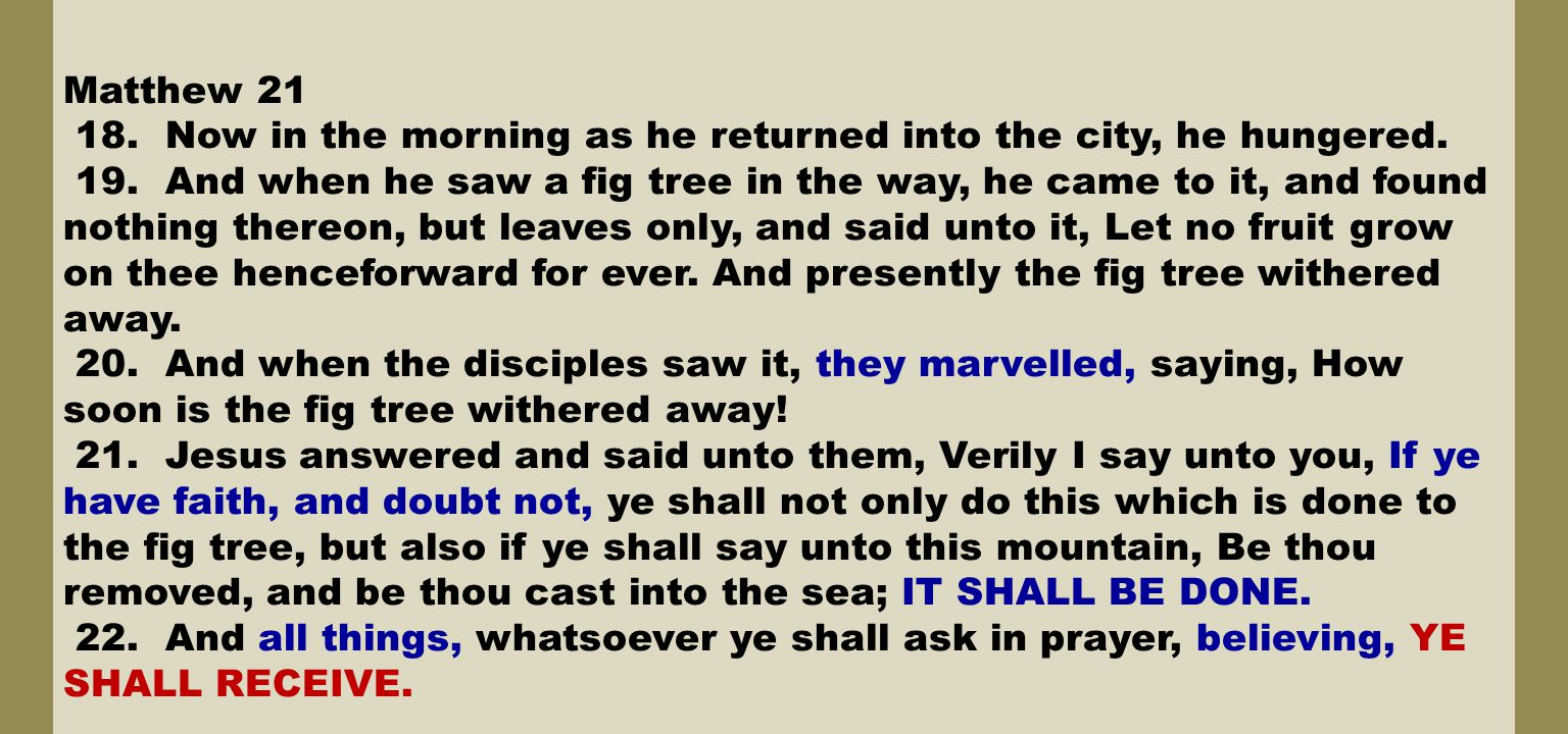 Matthew 21 18. Now in the morning as he returned into the city, he hungered.