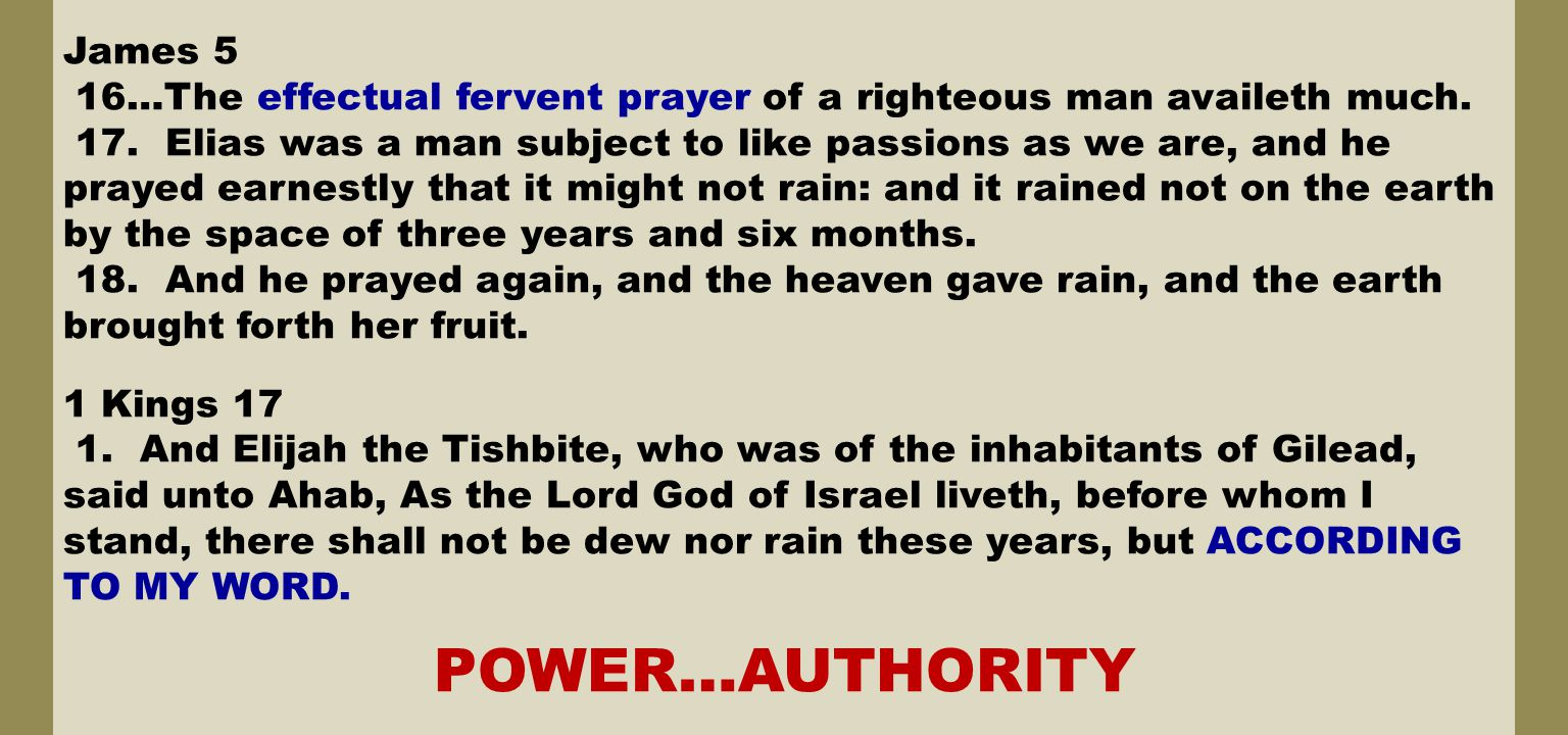 James 5 16…The effectual fervent prayer of a righteous man availeth much.