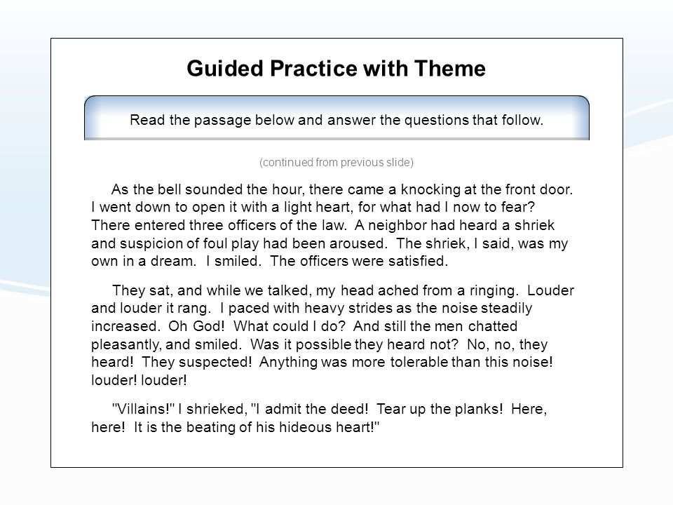 Guided Practice with Theme Read the passage below and answer the questions that follow. As the bell sounded the hour, there came a knocking at the fro