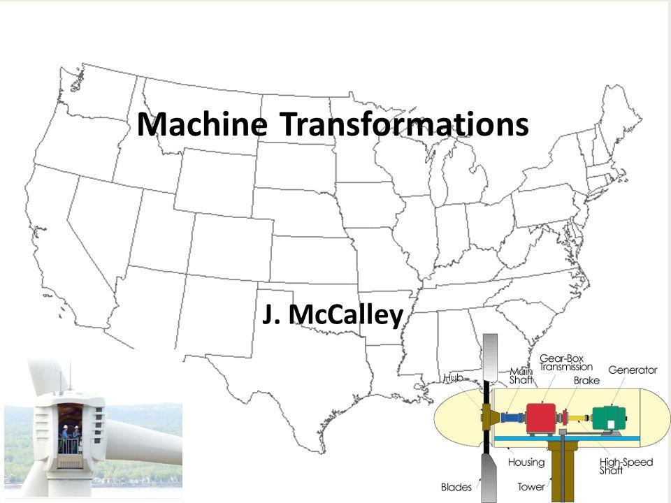 J. McCalley Machine Transformations