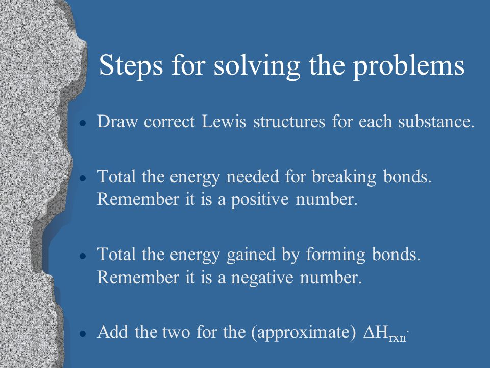 Steps for solving the problems l Draw correct Lewis structures for each substance.