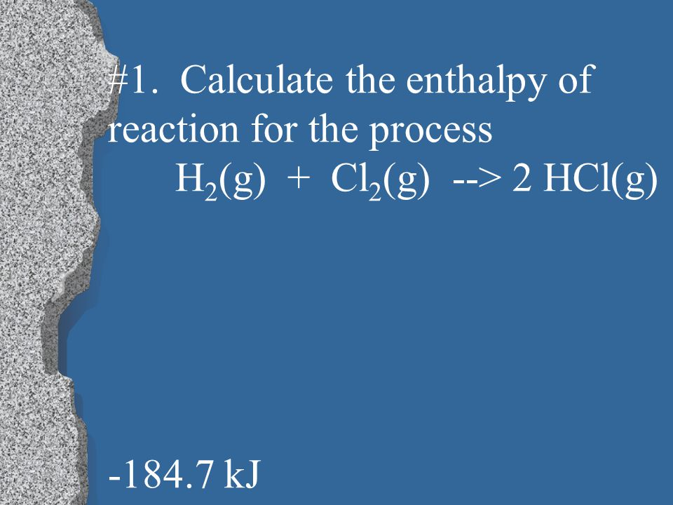 #2.Estimate the enthalpy change for the combustion of hydrogen gas.