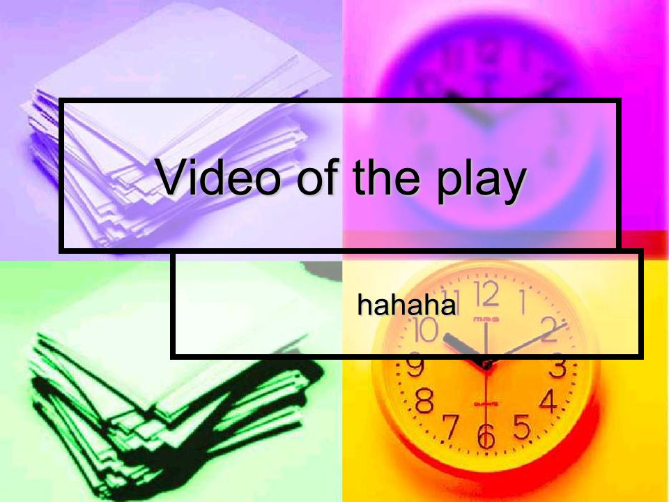 Video of the play hahaha