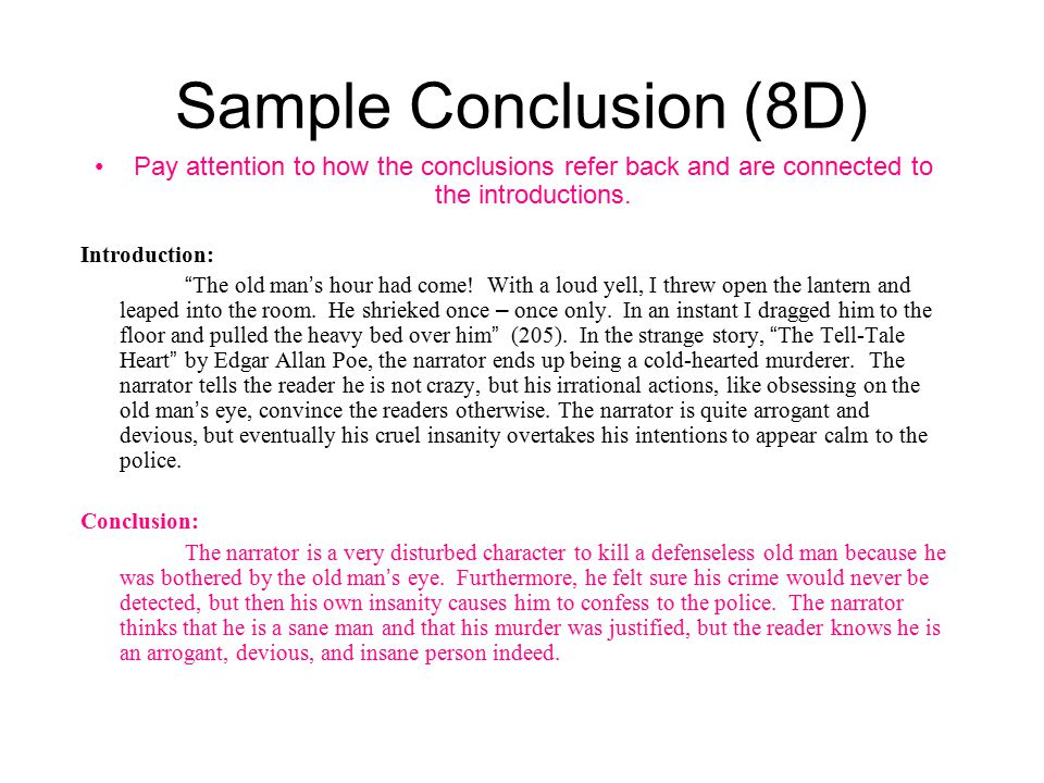 """Sample Conclusion (8D) Pay attention to how the conclusions refer back and are connected to the introductions. Introduction: """" The old man ' s hour ha"""