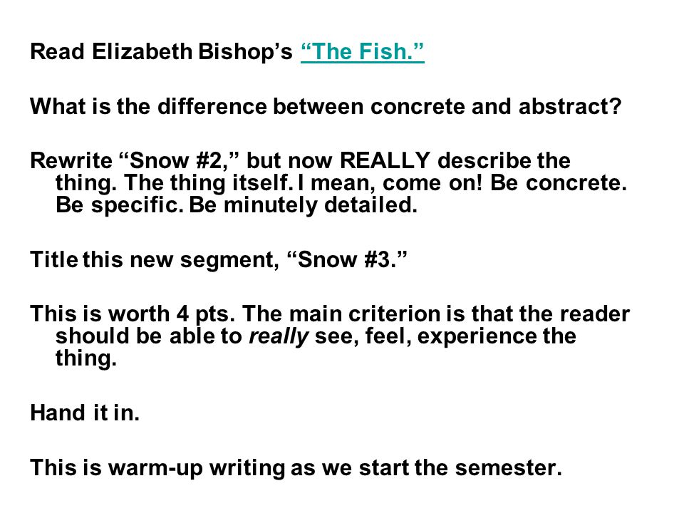 Read Elizabeth Bishop's The Fish. The Fish. What is the difference between concrete and abstract.