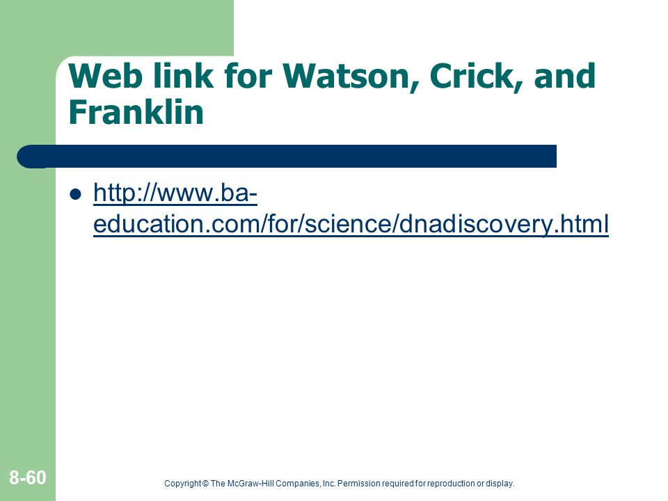 Web link for Watson, Crick, and Franklin http://www.ba- education.com/for/science/dnadiscovery.html http://www.ba- education.com/for/science/dnadiscov