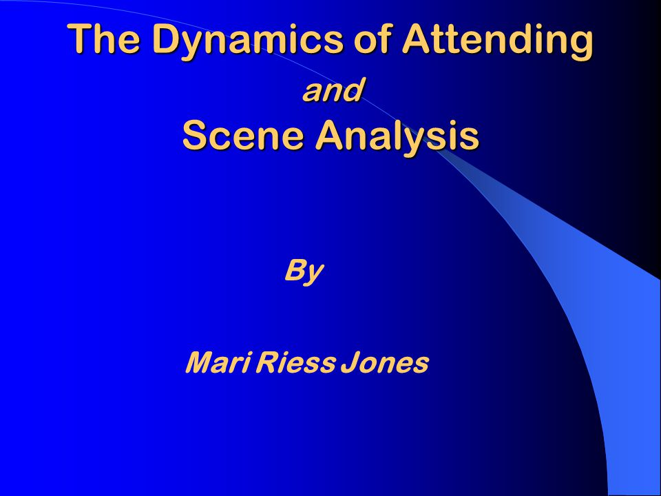 II.Scene Analysis: A Dynamic Perspective