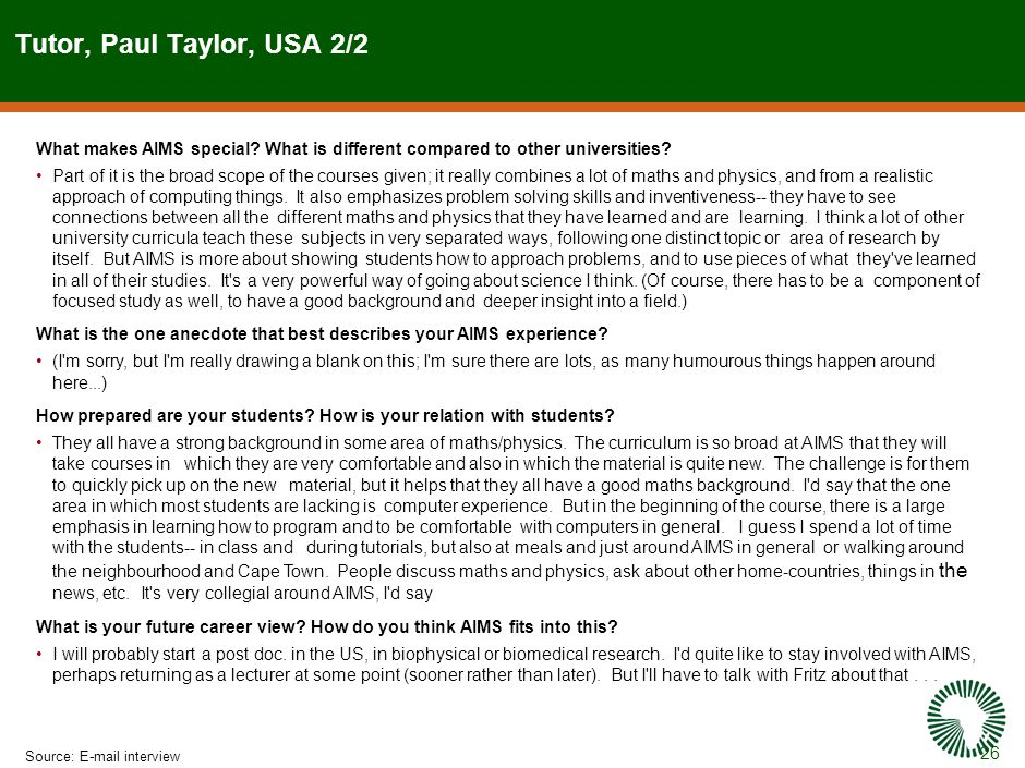 26 Tutor, Paul Taylor, USA 2/2 Source:E-mail interview What makes AIMS special.