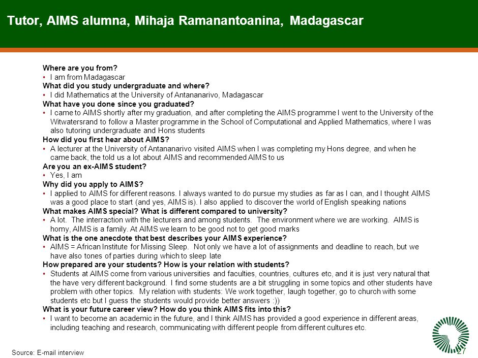 27 Tutor, AIMS alumna, Mihaja Ramanantoanina, Madagascar Source:E-mail interview Where are you from.