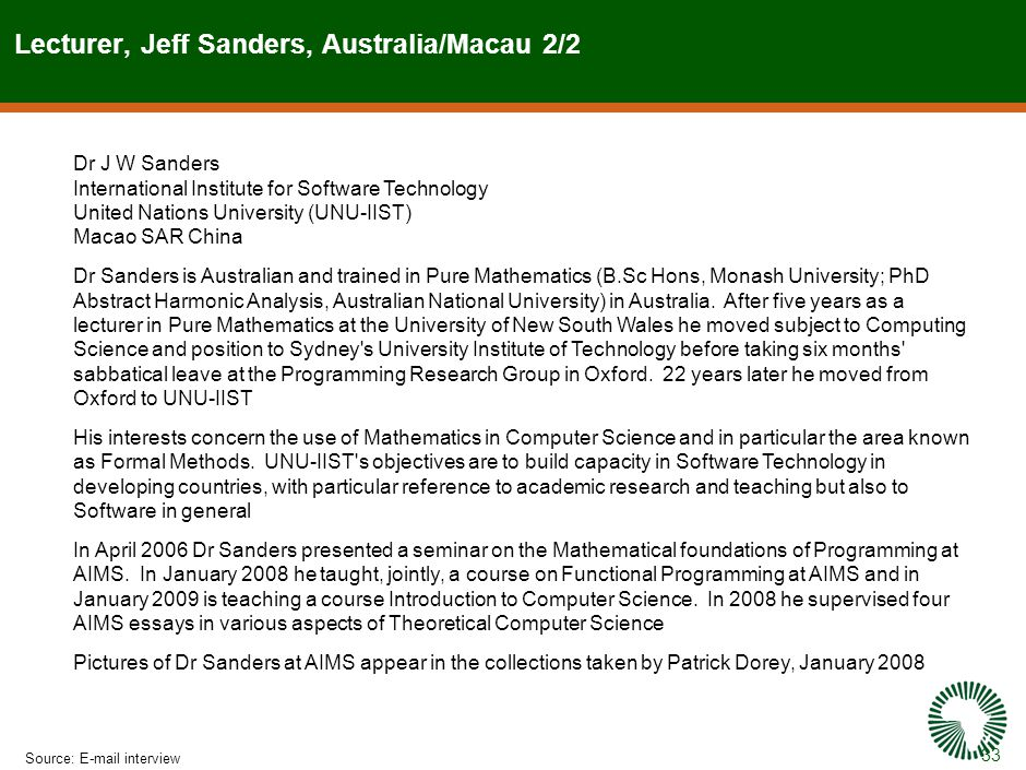 33 Lecturer, Jeff Sanders, Australia/Macau 2/2 Source:E-mail interview Dr J W Sanders International Institute for Software Technology United Nations U