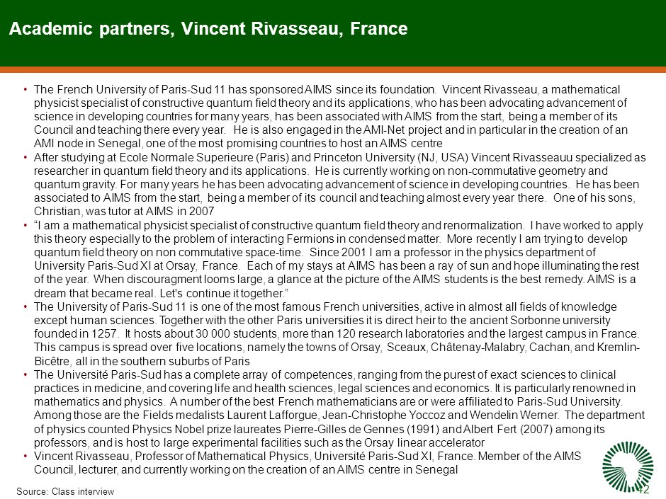 42 Academic partners, Vincent Rivasseau, France Source:Class interview The French University of Paris-Sud 11 has sponsored AIMS since its foundation.