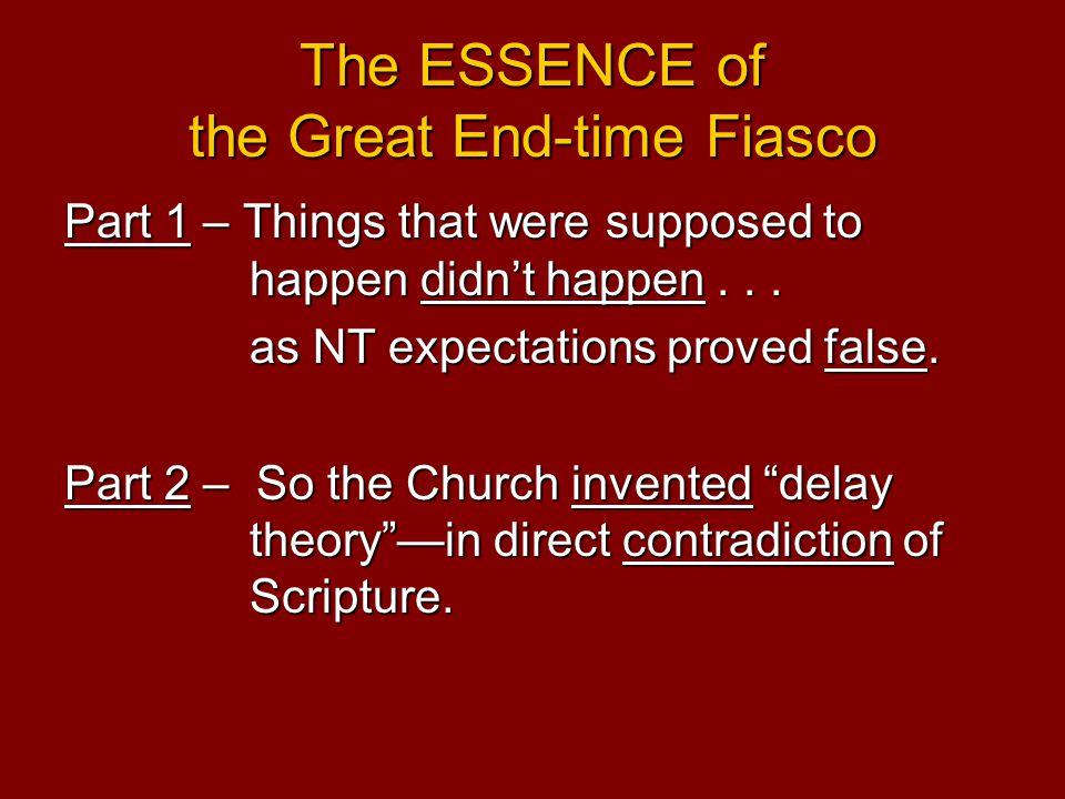 The ESSENCE of the Great End-time Fiasco Part 1 – Things that were supposed to happen didn't happen...