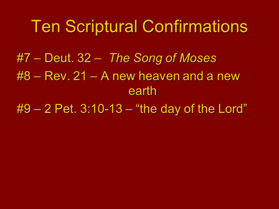 Ten Scriptural Confirmations #7 – Deut. 32 – The Song of Moses #8 – Rev.