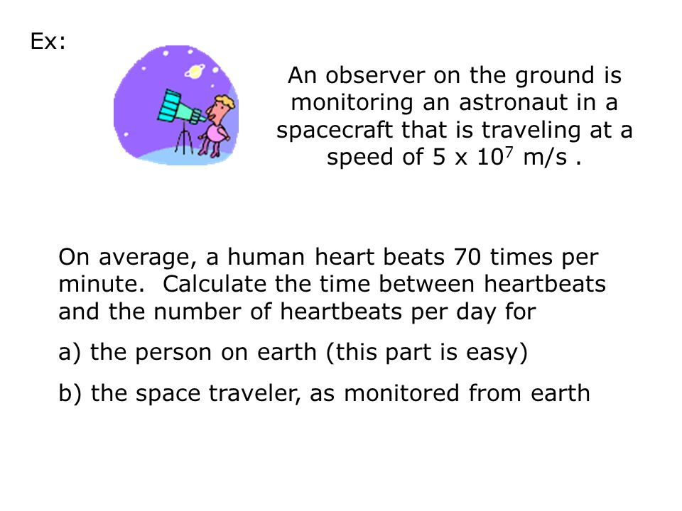 <1 t > t 0 Web Link: Time DilationTime Dilation Proof: 2) GPS and airplane navigation must use it in their calculations.