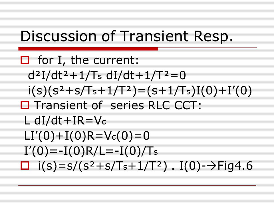Discussion of Transient Resp.