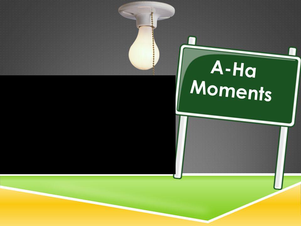 A-Ha Moments