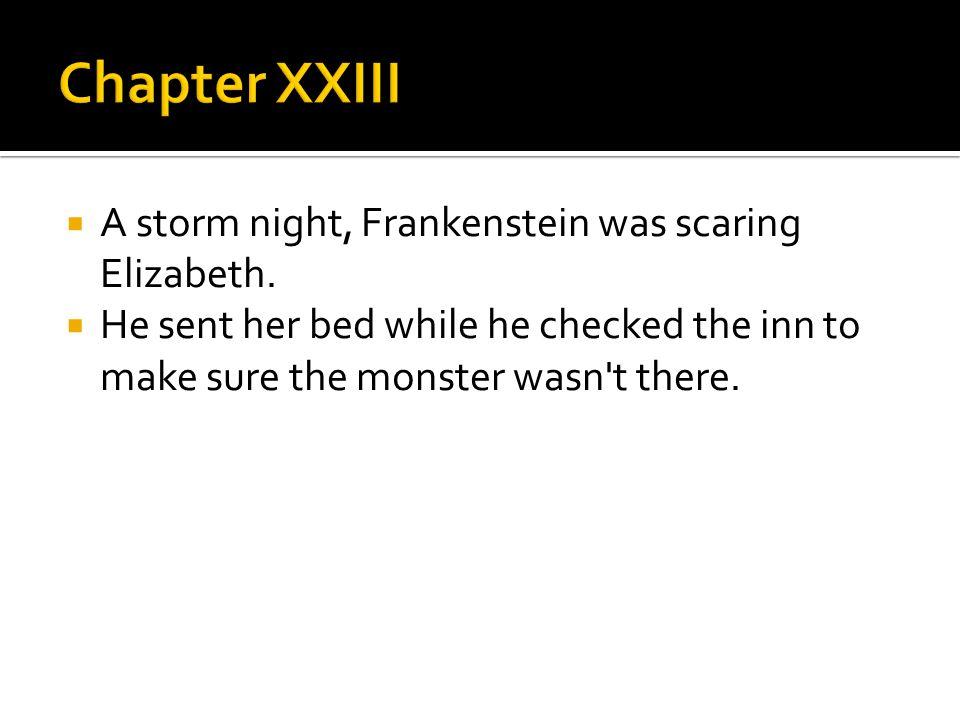  A storm night, Frankenstein was scaring Elizabeth.